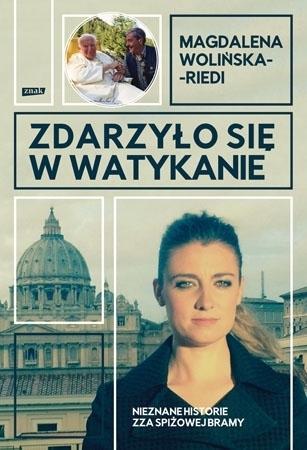 Zdarzyło się w Watykanie - Magdalena Wolińska-Riedi