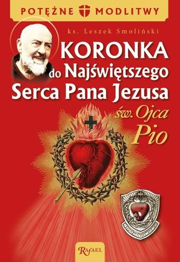 Koronka do Najświętszego Serca Pana Jezusa św. Ojca Pio : Modlitwy