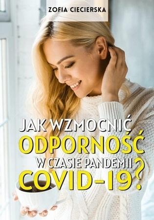 Jak wzmocnić odporność w czasie epidemii COVID-19? - Zofia Ciecierska