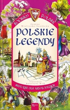 Polskie legendy. Kocham Polskę - Joanna Wieliczka-Szarkowa : Dla dzieci