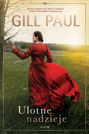 Ulotne nadzieje - Gill Paul : Powieść