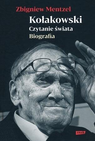 Kołakowski. Czytanie świata. Biografia - Zbigniew Mentzel