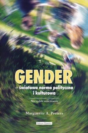 Gender – światowa norma polityczna i kulturowa - Marguerite A. Peeters