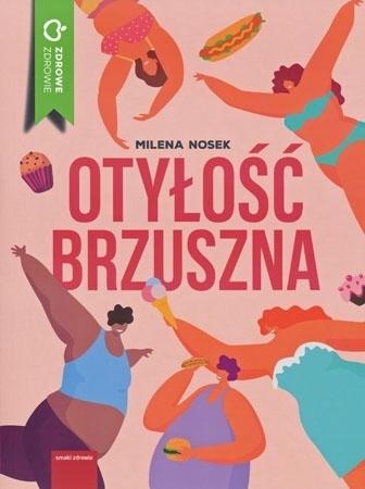 Otyłość brzuszna - Milena Nosek : Zdrowie