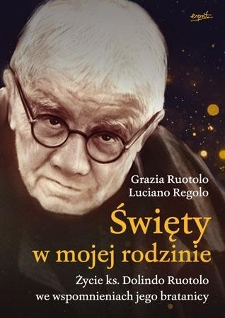 Święty w mojej rodzinie - Grazia Ruotolo, Luciano Regolo : Biografia