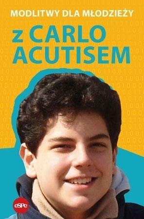 Modlitwy dla młodzieży z Carlo Acutisem : Modlitewnik