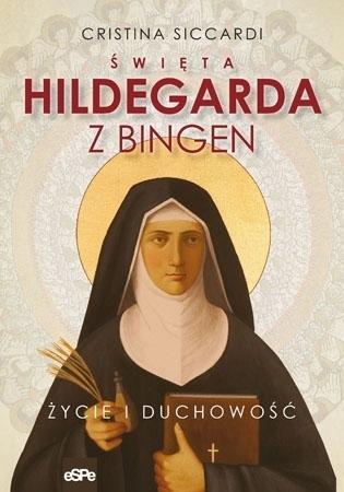 Święta Hildegarda z Bingen. Życie i duchowość - Cristina Siccardi : Biografia