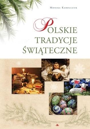 Polskie tradycje świąteczne - Monika Karolczuk : Album