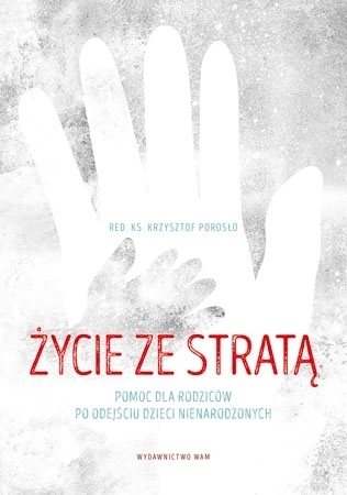 Życie ze stratą - Ks. Krzysztof Porosło