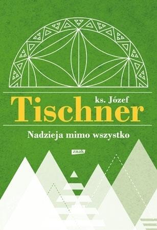Nadzieja mimo wszystko - ks. Józef Tischner