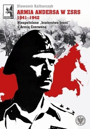 Armia Andersa w ZSRS 1941-1942 - Sławomir Kalbarczyk
