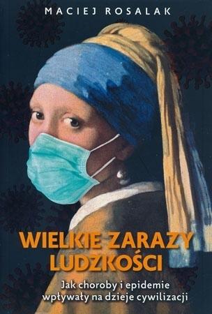 Wielkie zarazy ludzkości - Maciej Rosalak