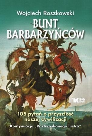 Bunt barbarzyńców - Wojciech Roszkowski