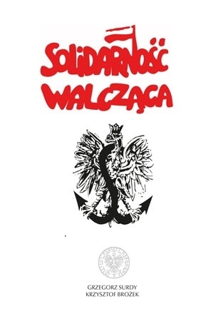 Solidarność Walcząca - Krzysztof Brożek, Grzegorz Surdy