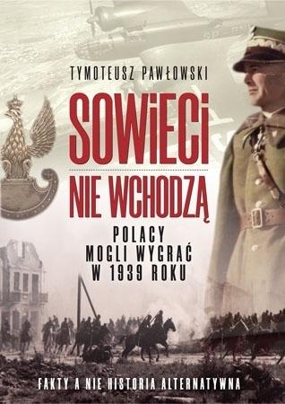 Sowieci nie wchodzą - Tymoteusz Pawłowski - Tymoteusz Pawłowski