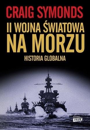 II wojna światowa na morzu. Historia globalna - Craig Symonds