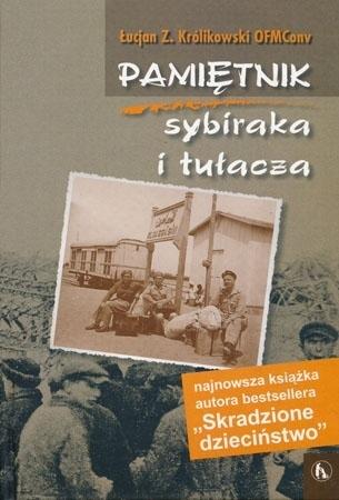 Pamiętnik sybiraka i tułacza - Łucjan Z. Królikowski