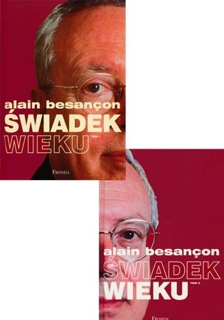 Świadek wieku, t. 1-2 - Alain Besancon : Biografia