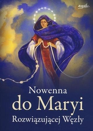 Nowenna do Maryi Rozwiązującej Węzły : Modlitewnik