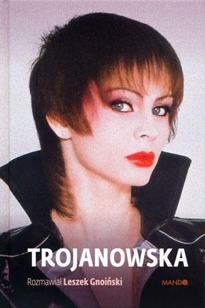 Trojanowska  - Leszek Gnoiński, Izabela Trojanowska : Biografia