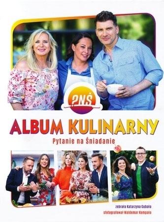 Album kulinarny. Pytanie na Śniadanie - Katarzyna Gubała, Waldemar Kompała : Przepisy