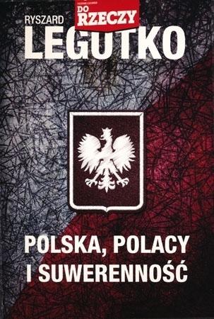 Polska, Polacy i suwerenność - Prof. Ryszard Legutko