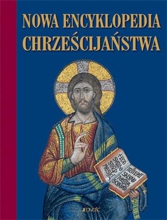 Nowa encyklopedia chrześcijaństwa - ks. Henryk Witczyk (red.)
