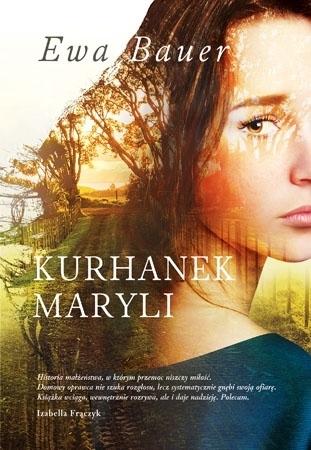 Kurhanek Maryli - Ewa Bauer : Powieść