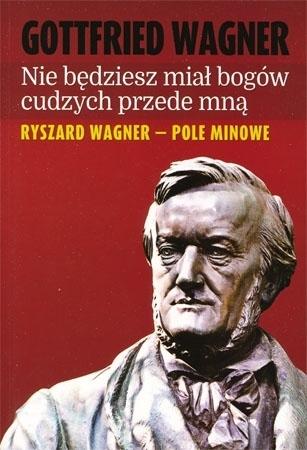 Nie będziesz miał bogów cudzych przede mną - Gottfried Wagner
