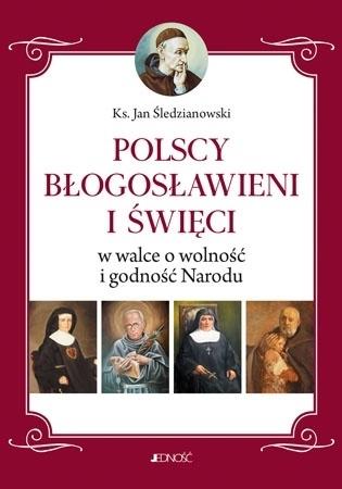 Polscy Błogosławieni i święci w walce o wolność i godność Narodu - Ks. Jan Śledzianowski