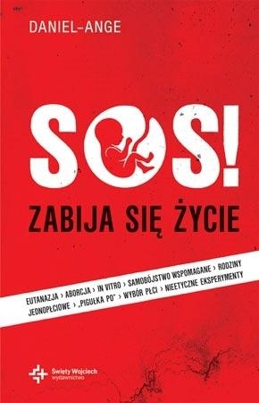 SOS! Zabija się życie - O. Daniel-Ange
