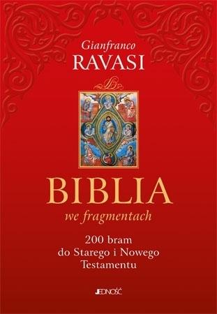 Biblia we fragmentach. 200 bram do Starego i Nowego Testamentu - Gianfranco Ravasi