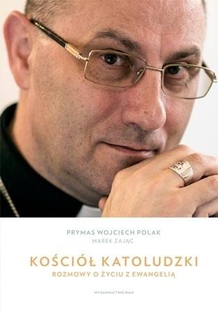 Kościół katoludzki - abp Wojciech Polak, Marek Zając
