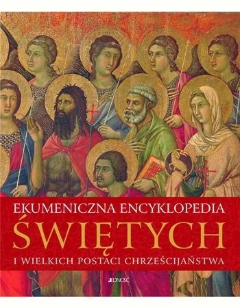 Ekumeniczna encyklopedia świętych i wielkich postaci chrześcijaństwa : Album