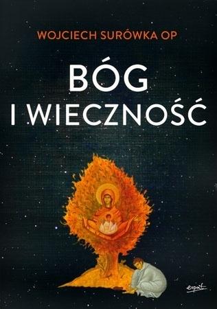Bóg i wieczność - Wojciech Surówka OP