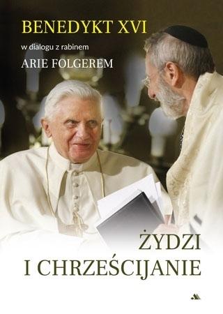 Żydzi i chrześcijanie - Benedykt XVI, Arie Folger