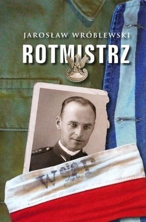 Rotmistrz. Ilustrowana biografia Witolda Pileckiego - Jarosław Wróblewski : Historia Polski