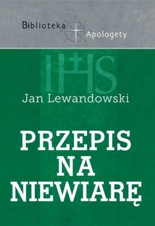 Przepis na niewiarę - Jan Lewandowski : Wiara