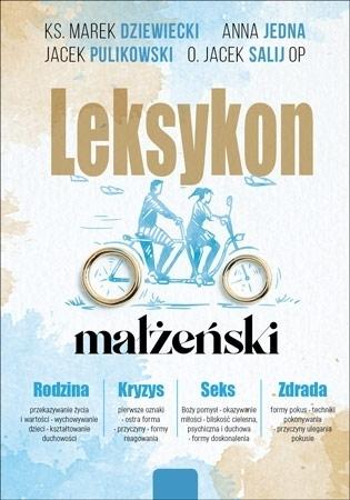 Leksykon małżeński - O. Jacek Salij, Ks. Marek Dziewiecki, Jacek Pulikowski, Anna Jedna