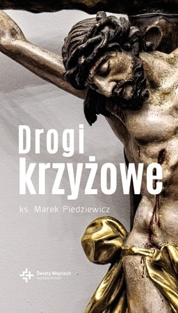 Drogi krzyżowe - ks. Marek Piedziewicz