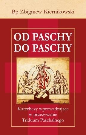 Od Paschy do Paschy - Bp Zbigniew Kiernikowski