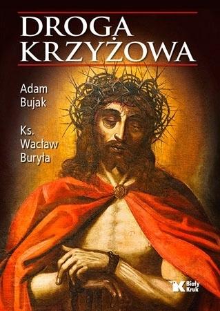 Droga krzyżowa - Adam Bujak, ks. Wacław Buryła