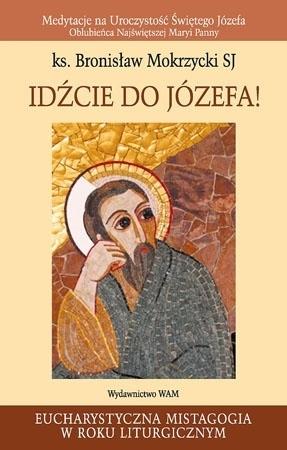 Idźcie do Józefa! - o. Bronisław Mokrzycki SJ