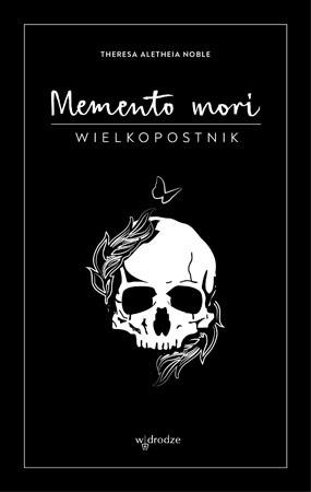 Memento mori. Wielkopostnik - Theresa Aletheia Noble FSP