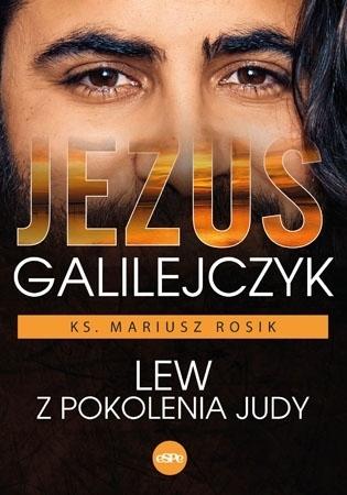 Jezus Galilejczyk - Ks. Mariusz Rosik