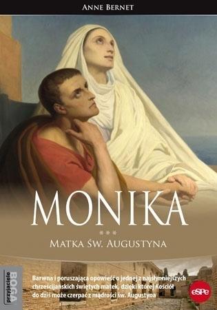 Monika. Matka św. Augustyna - Anne Bernet : Biografia
