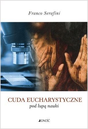 Cuda eucharystyczne pod lupą nauki - Franco Serafini