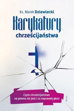 Karykatury chrześcijaństwa - Ks. Marek Dziewiecki