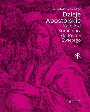 Dzieje Apostolskie - William S. Kurz SJ