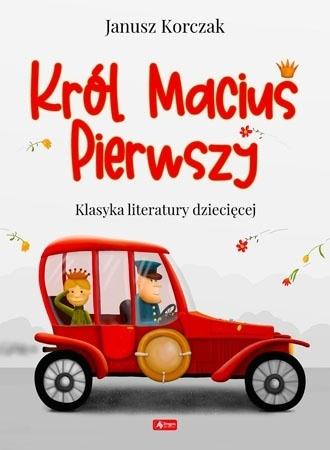 Król Maciuś Pierwszy - Janusz Korczak : Dla dzieci